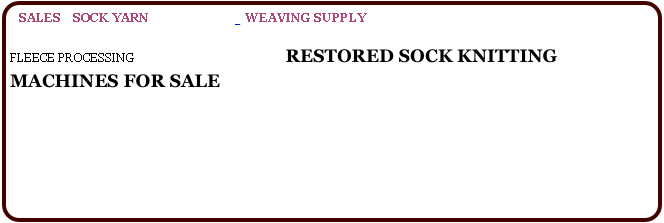 SALES    SOCK YARN CLICK HERE    WEAVING SUPPLY  CLICK  HERE